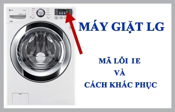 Máy giặt LG báo lỗi IE