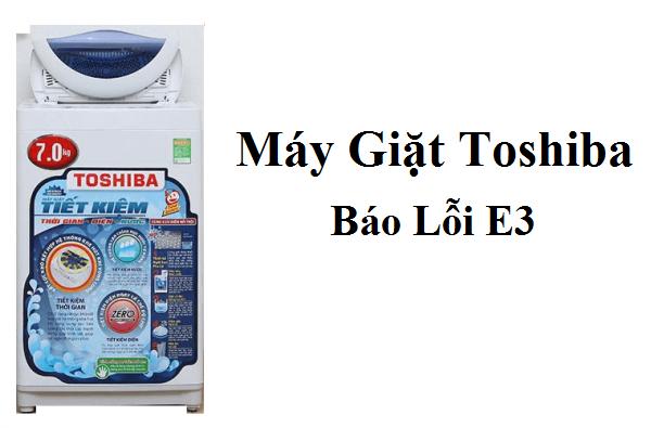 Máy Giặt Toshiba báo lỗi E3