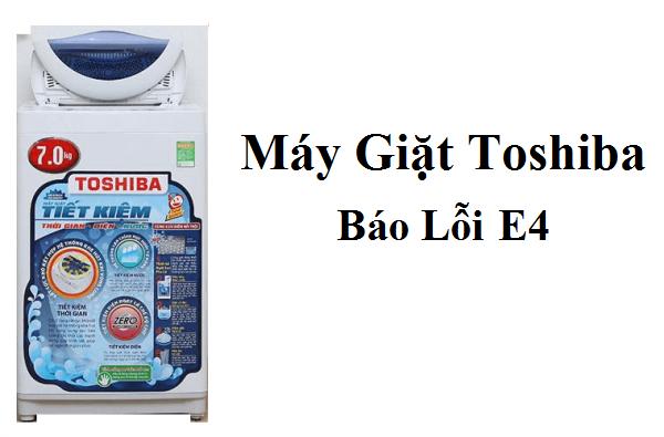 Lỗi E4 trên máy giặt Toshiba