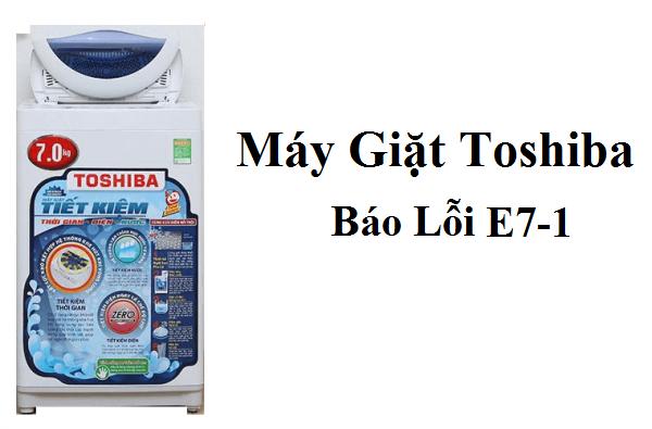 Máy giặt Toshiba báo lỗi E7-1